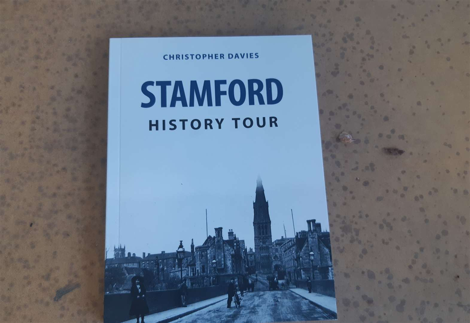 'History Tour' and 'A-Z of Stamford' written by former town resident Christopher Davies