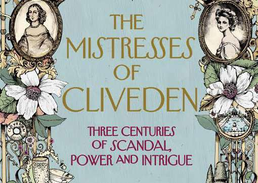 The Mistresses of Cliveden: Three Centuries of Scandal, Power and Intrigue PNL-150626-095714001